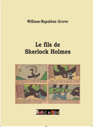 Le fils de Sherlock Holmes par William-Napoléon Grove